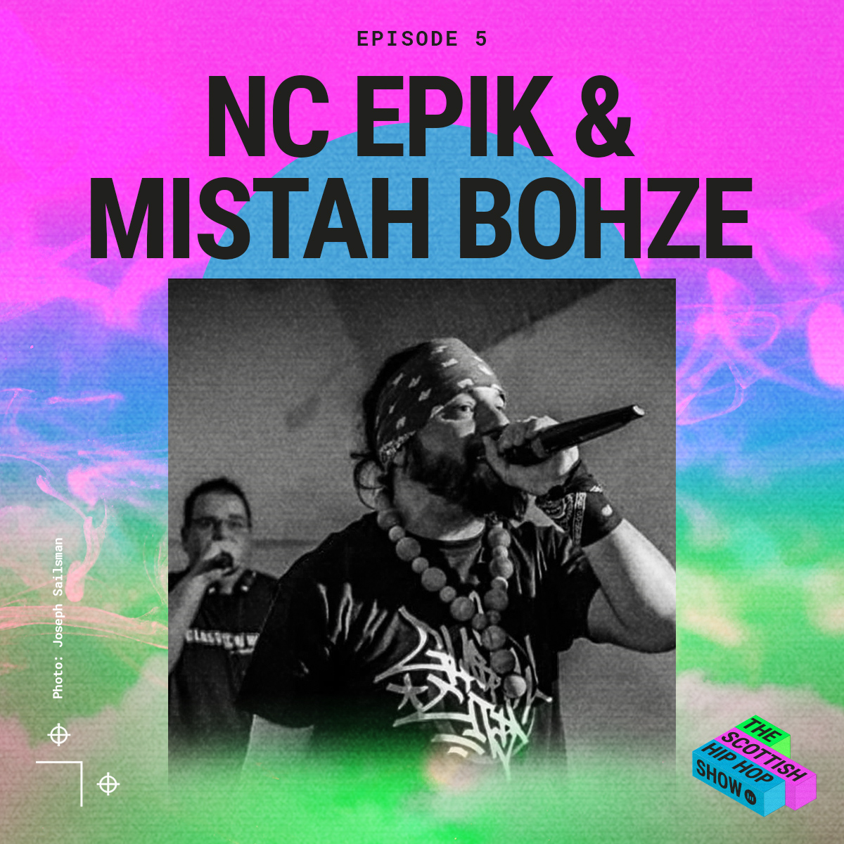 The Scottish Hip Hop Show Episode 5 NC Epik & Mistah Bohze