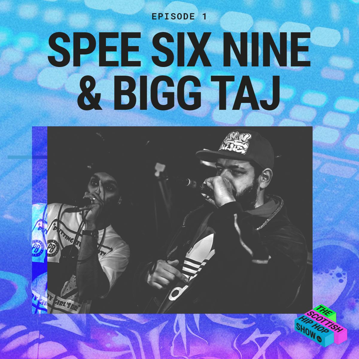 The Scottish Hip Hop Show Episode 1 Spee Six Nine & Bigg Taj