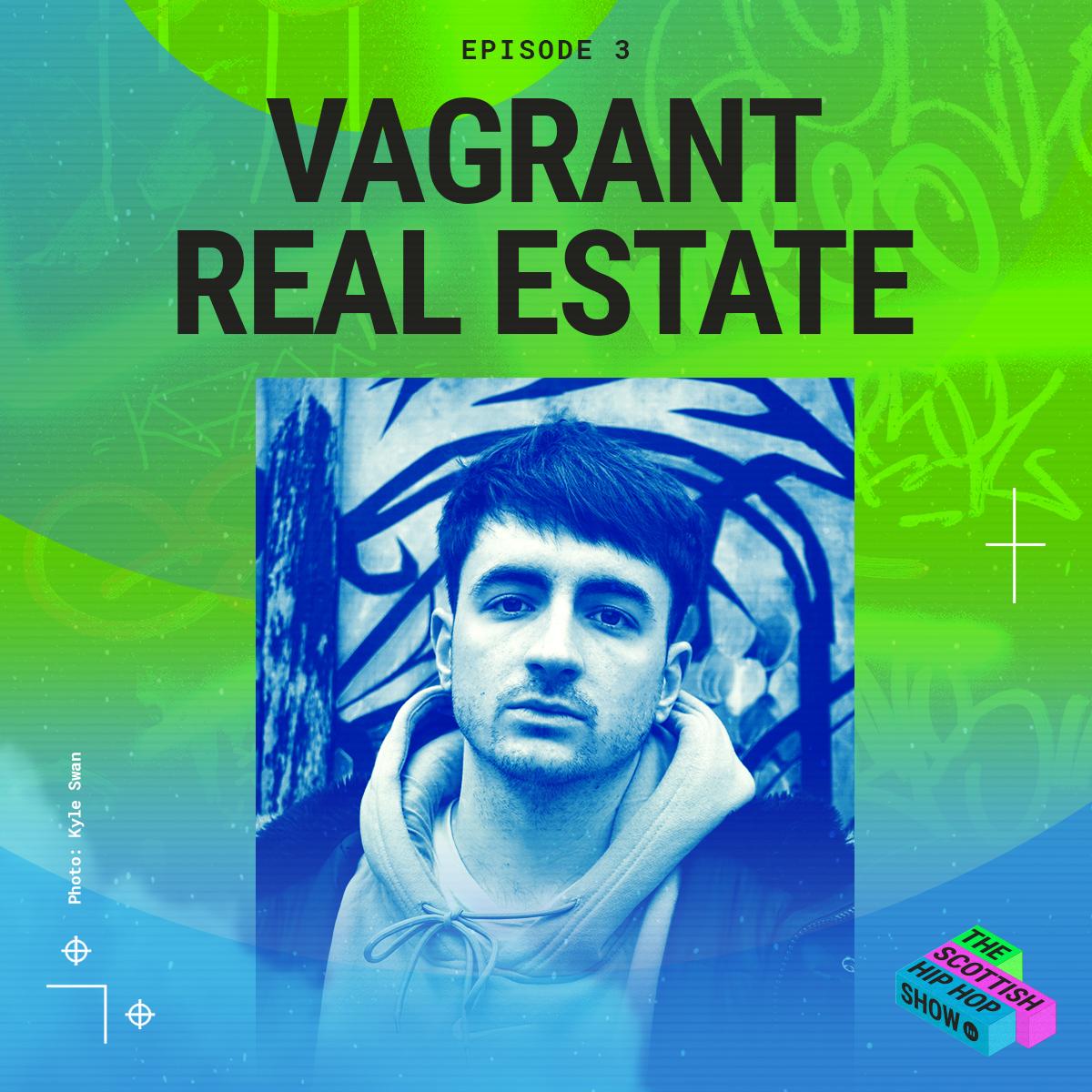 The Scottish Hip Hop Show Episode 3 Vagrant Real Estate
